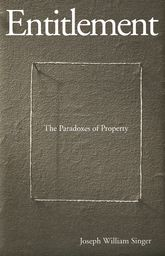 EntitlementThe Paradoxes of Property