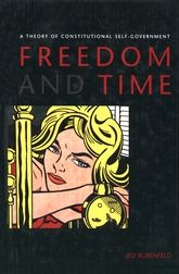Freedom and Time – A Theory of Constitutional Self-Government - Yale Scholarship Online