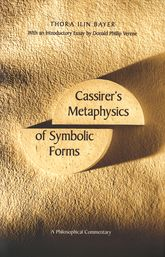 Cassirer's Metaphysics of Symbolic Forms: A Philosophical Commentary