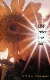 Life Under the Sun - Yale Scholarship Online