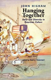 Hanging Together: Unity and Diversity in American Culture