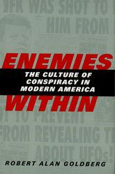 Enemies WithinThe Culture of Conspiracy in Modern America
