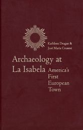 Archaeology at La Isabela – America's First European Town - Yale Scholarship Online