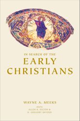 In Search of the Early ChristiansSelected Essays$