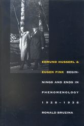 Edmund Husserl and Eugen Fink: Beginnings and Ends in Phenomenology, 1928-1938