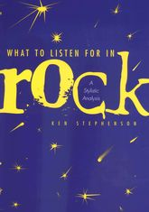 What to Listen For in Rock: A Stylistic Analysis