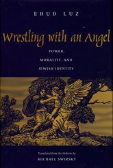 Wrestling with an Angel: Power, Morality, and Jewish Identity