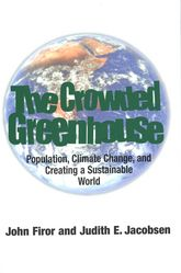 The Crowded GreenhousePopulation, Climate Change, and Creating a Sustainable World$
