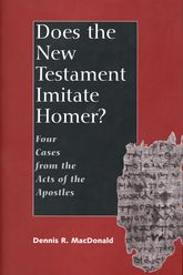 Does the New Testament Imitate Homer? – Four Cases from the Acts of the Apostles - Yale Scholarship Online