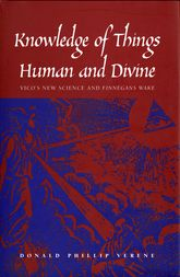 "Knowledge of Things Human and Divine: Vico's New Science and ""Finnegans Wake"""