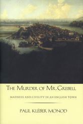 The Murder of Mr. GrebellMadness and Civility in an English Town