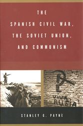 The Spanish Civil War, the Soviet Union, and Communism$