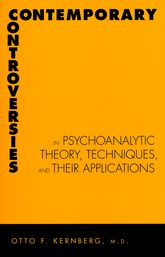 Contemporary Controversies in Psychoanalytic Theory, Techniques, and Their Applications$