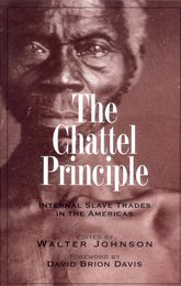 The Chattel PrincipleInternal Slave Trades in the Americas$