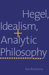 Hegel, Idealism, and Analytic Philosophy