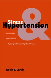 Stress and HypertensionExamining the Relation between Psychological Stress and High Blood Pressure$