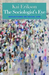 The Sociologist's Eye – Reflections on Social Life - Yale Scholarship Online