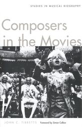 Composers in the MoviesStudies in Musical Biography