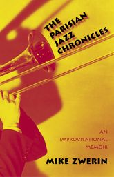 The Parisian Jazz Chronicles – An Improvisational Memoir - Yale Scholarship Online