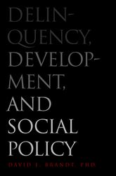Delinquency, Development, and Social Policy - Yale Scholarship Online