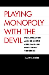 Playing Monopoly with the DevilDollarization and Domestic Currencies in Developing Countries