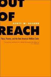 Out of Reach – Place, Poverty, and the New American Welfare State - Yale Scholarship Online
