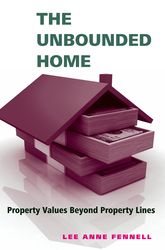 The Unbounded Home – Property Values Beyond Property Lines - Yale Scholarship Online