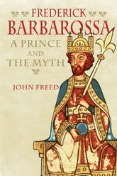Frederick BarbarossaThe Prince and the Myth