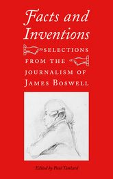 Facts and Inventions – Selections from the Journalism of James Boswell - Yale Scholarship Online