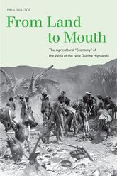 "From Land to MouthThe Agricultural ""Economy"" of the Wola of the New Guinea Highlands$"