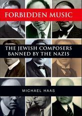 Forbidden MusicThe Jewish Composers Banned by the Nazis