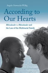 According to Our Hearts – Rhinelander v. Rhinelander and the Law of the Multiracial Family - Yale Scholarship Online