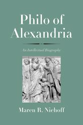 Philo of AlexandriaAn Intellectual Biography