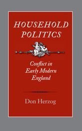 Household PoliticsConflict in Early Modern England