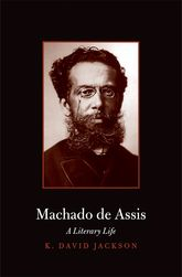Machado de AssisA Literary Life