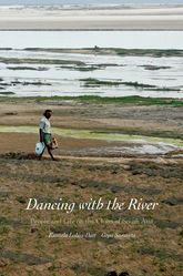 Dancing with the RiverPeople and Life on the Chars of South Asia$