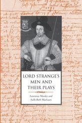Lord Strange's Men and Their Plays - Yale Scholarship Online