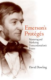Emerson's Protégés – Mentoring and Marketing Transcendentalism's Future - Yale Scholarship Online