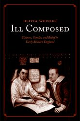 Ill ComposedSickness, Gender, and Belief in Early Modern England