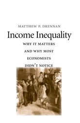 Income InequalityWhy It Matters and Why Most Economists Didn't Notice