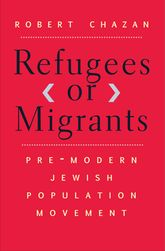 Refugees or MigrantsPre-Modern Jewish Population Movement