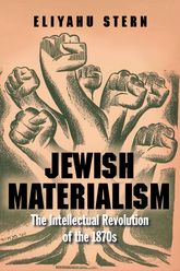 Jewish MaterialismThe Intellectual Revolution of the 1870s