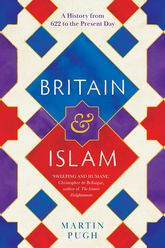 Britain and IslamA History from 622 to the Present Day