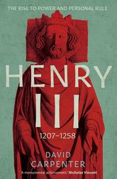 Henry III: The Rise to Power and Personal Rule, 1207-1258