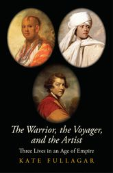 The Warrior, the Voyager, and the ArtistThree Lives in an Age of Empire