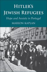Hitler's Jewish RefugeesHope and Anxiety in Portugal